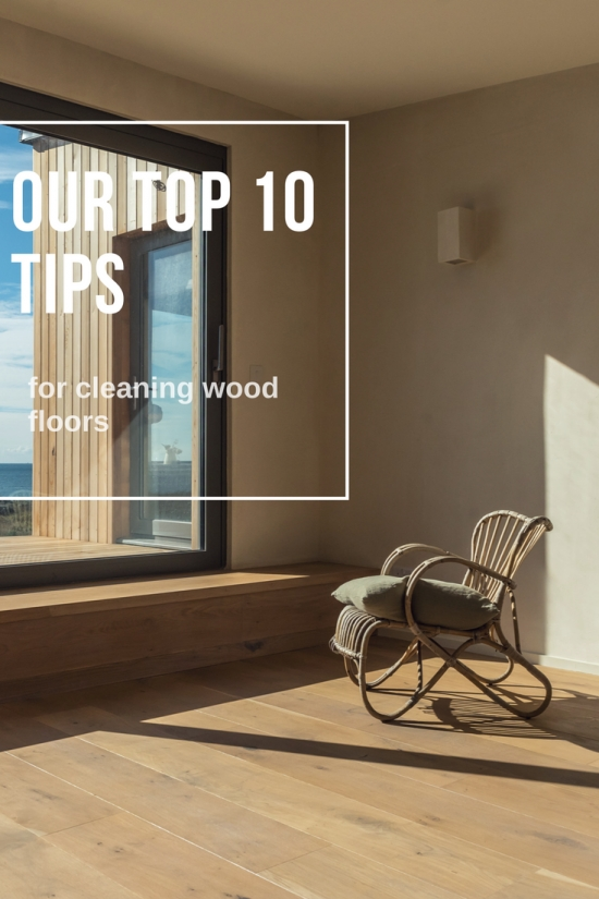 top 10 tips for cleaning wood floors